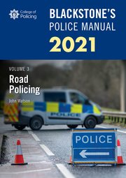 Cover for   Blackstones Police Manuals Volume 3: Road Policing 2021