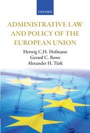 Hofmann HCH, Rowe GC & Türk AH (eds.), Administrative Law and Policy of the European Union Image