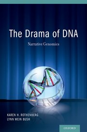 Cover for   The Drama of DNA: Narrative Genomics