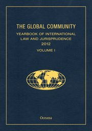 Cover for   THE GLOBAL COMMUNITY YEARBOOK OF INTERNATIONAL LAW AND JURISPRUDENCE 2012