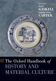 Cover for   The Oxford Handbook of History and Material Culture