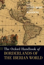 Cover for   The [Oxford] Handbook of Borderlands of the Iberian World