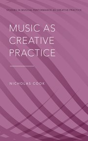 Cover for   Music as Creative Practice