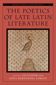 Cover for   The Poetics of Late Latin Literature