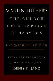Cover for   Luthers The Church Held Captive in Babylon