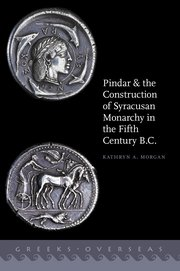 Cover for   Pindar and the Construction of Syracusan Monarchy in the Fifth Century B.C.