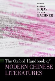 Cover for   The Oxford Handbook of Modern Chinese Literatures