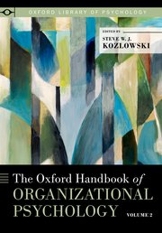 Cover for   The Oxford Handbook of Organizational Psychology, Volume 2