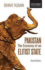 Cover for   Pakistan: The Economy of an Elitist State (2e)