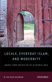 Cover for   Locale, Everyday Islam, and Modernity
