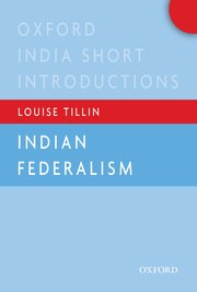 Cover for   Indian Federalism (Oxford India Short Introductions)