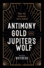 Cover for   Antimony, Gold, and Jupiters Wolf