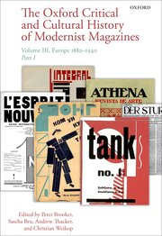 Cover for   The Oxford Critical and Cultural History of Modernist Magazines