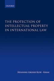 Cover for   The Protection of Intellectual Property in International Law