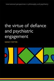 Cover for   The Virtue of Defiance and Psychiatric Engagement