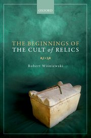 Cover for   The Beginnings of the Cult of Relics