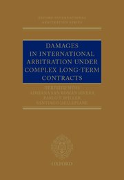 Cover for   Damages in International Arbitration under Complex Long-term Contracts