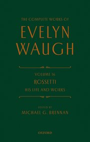 Cover for   The Complete Works of Evelyn Waugh: Rossetti His Life and Works