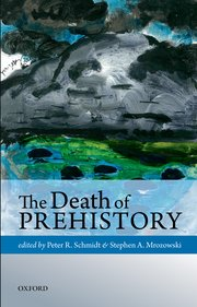 Cover for   The Death of Prehistory