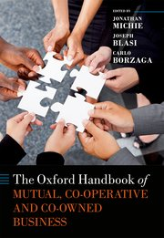 Cover for   The Oxford Handbook of Mutual, Co-Operative, and Co-Owned Business