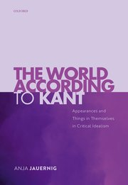 The World According to Kant: Appearances and Things in Themselves in Critical Idealism Couverture du livre