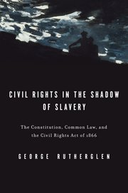 Cover for   Civil Rights in the Shadow of Slavery