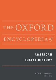 The Oxford Encyclopedia of American Social History