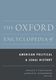 Oxford Encyclopedia of American Political and Legal History