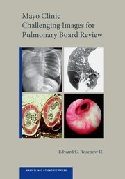 Cover for   Mayo Clinic Challenging Images for Pulmonary Board Review