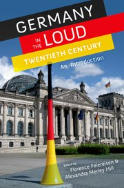 Cover for   Germany in the Loud Twentieth Century
