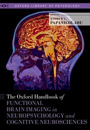Cover for   The Oxford Handbook of Functional Brain Imaging in Neuropsychology and Cognitive Neurosciences