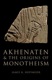 Cover for   Akhenaten and the Origins of Monotheism