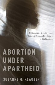 Cover for   Abortion Under Apartheid