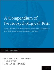 A Compendium Of Neuropsychological Tests Elisabeth Sherman Jing Tan Marianne Hrabok Oxford University Press