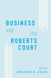 Cover for  Business and the Roberts Court