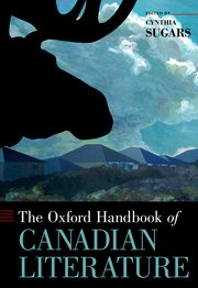 Cover for   The Oxford Handbook of Canadian Literature