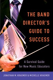 Cover for   The Band Directors Guide to Success