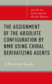 Cover for   The Assignment of the Absolute Configuration by NMR using Chiral Derivatizing Agents