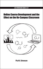 Cover for   Online Course Development and the Effect on the On-Campus Classroom