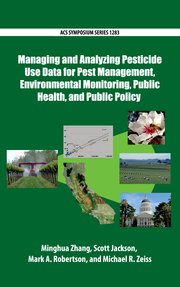 Cover for   Managing and Analyzing Pesticide Use Data for Pest Management, Environmental Monitoring, Public Health, and Public Policy