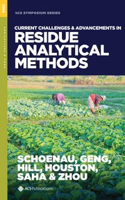 Cover for   Current Challenges and Advancements in Residue Analytical Methods