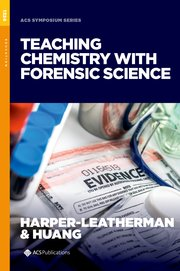 Cover for   Teaching Chemistry with Forensic Science