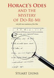 Cover for   Horaces Odes and the Mystery of Do-Re-Mi