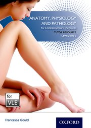 Anatomy,Physiology & Pathology Complementary Therapists Level 2/3 VLE