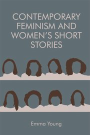 Cover for   Contemporary Feminism and Womens Short Stories