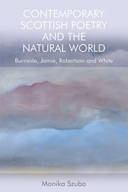 Cover for   Contemporary Scottish Poetry and the Natural World