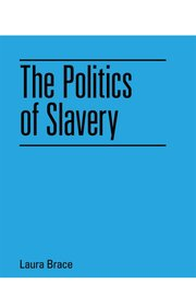Cover for   The Politics of Slavery