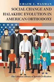 Cover for   Social Change and Halakhic Evolution in American Orthodoxy