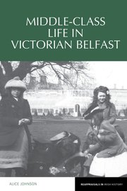 Cover for   Middle-Class Life in Victorian Belfast
