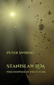 Cover for   Stanislaw Lem: Philosopher of the Future